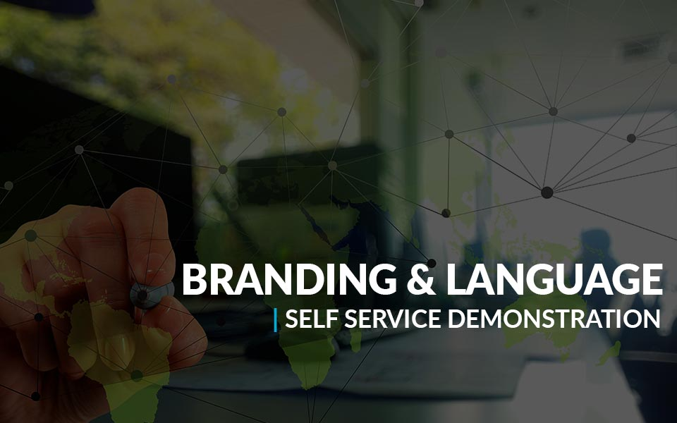Branding and Language Self Service Demonstration