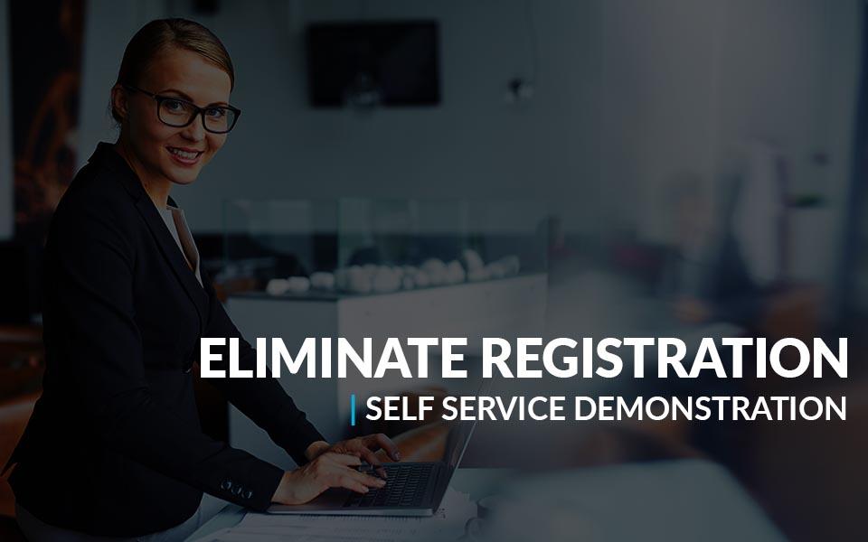 Eliminate Registration Self Service Demonstration