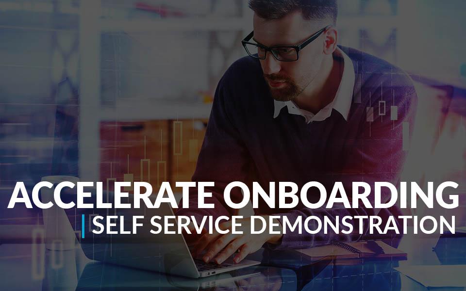 Accelerate Onboarding Self Service Demonstration